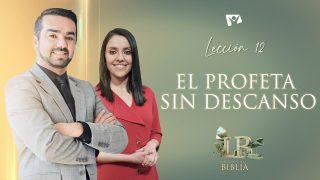 Lección 12 | El profeta sin descanso | Escuela Sabática Lecciones de la Biblia