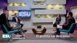 Lección 12 | El profeta sin descanso | Escuela Sabática Universitaria
