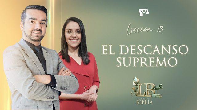 Lección 13 | El descanso supremo | Escuela Sabática Lecciones de la Biblia