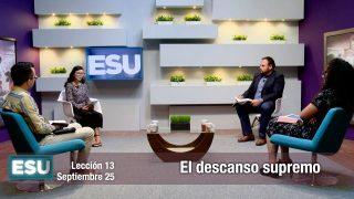 Lección 13 | El descanso supremo | Escuela Sabática Universitaria