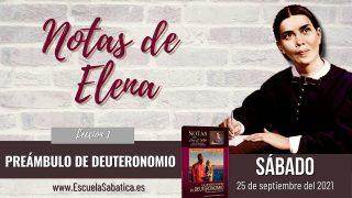 Notas de Elena | Sábado 25 de septiembre del 2021 | Preámbulo de Deuteronomio | Escuela Sabática