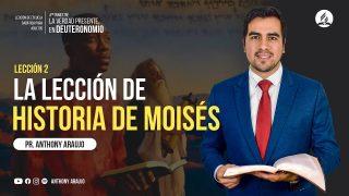 Lección 2   La lección de historia de Moisés   Escuela Sabática Pr. Anthony Araujo