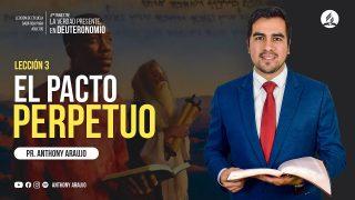 Lección 3   El Pacto Perpetuo   Escuela Sabática Pr. Anthony Araujo