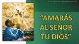 Lección 4 | «Amarás al Señor tu Dios» | Escuela Sabática Familia Fustero