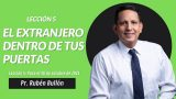 Lección 5 | «El extranjero dentro de tus puertas» | Escuela Sabática Pr. Rubén Bullón