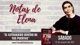 Notas de Elena | Sábado 23 de octubre del 2021 | El extranjero dentro de tus puertas | Escuela Sabática